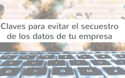Cómo evitar el secuestro de los datos de tu empresa