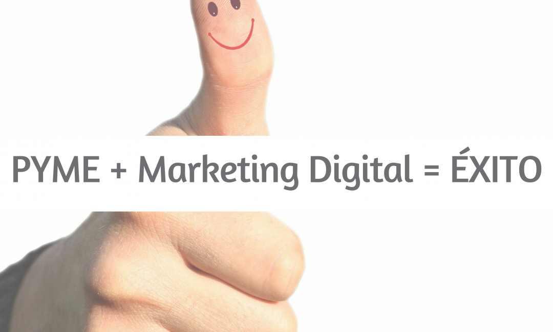 Pyme + Marketing Digital = Éxito